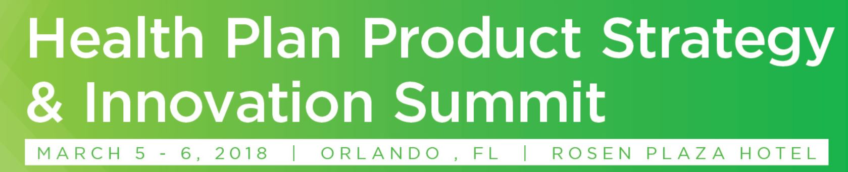 Health Plan Product Strategy & Innovation Summit