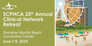 SCPHA Association 25th Annual Clinical Network Retreat