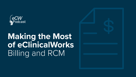 Making the Most of eClinicalWorks Billing & RCM
